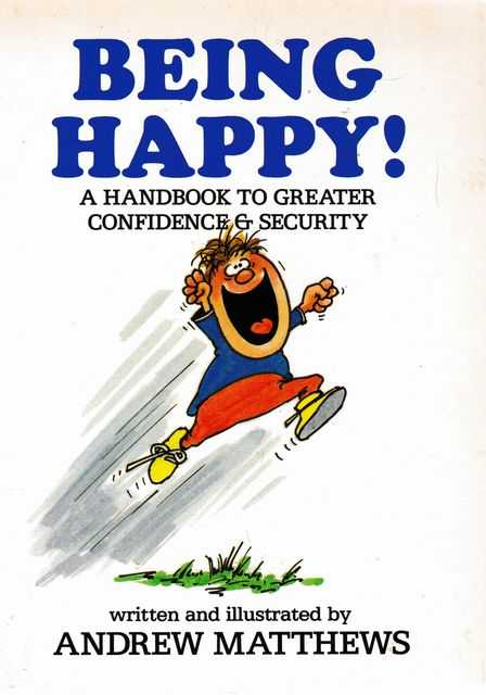 Image for Being Happy! A Handbook to Greater Confidence & Security