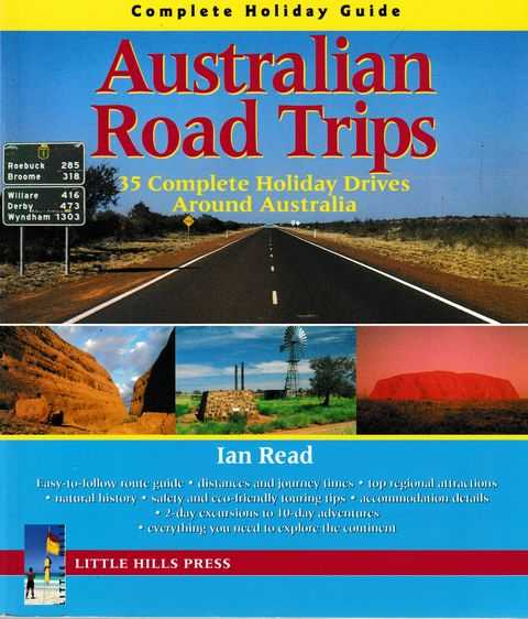 Image for Australian Road Trips: 35 Complete Holiday Drives Around Australia