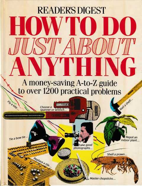 Image for How To Do Just About Anything: A Money Saving A-Z Guide to over 1200 Practical Problems