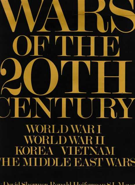 Image for Wars of the 20th Century: World War I; World War II; Korea; Vietnam; The Middle East Wars