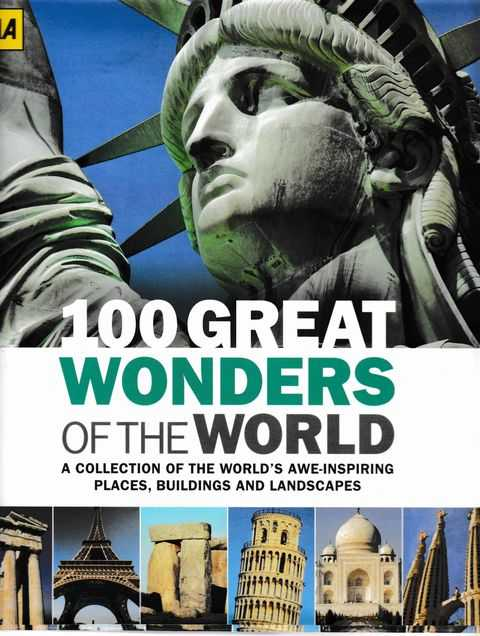 Image for 100 Great Wonders of the World: A Collection of the World's Awe-Inspiring Places, Buildings and Landscapes