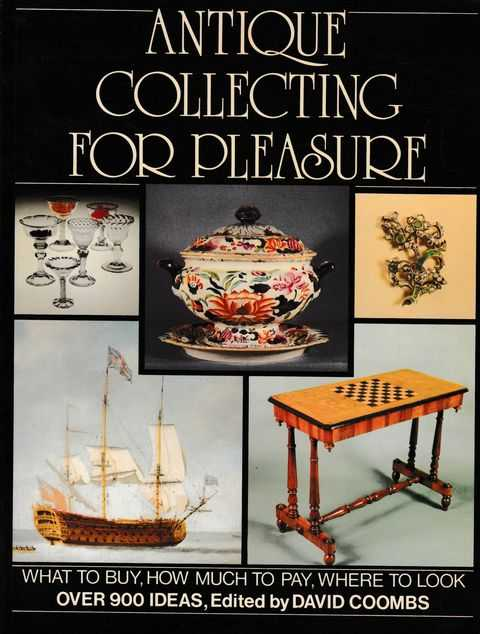 Image for Antique Collecting For Pleaure: What To Buy; How Much To Pay; Where To Look