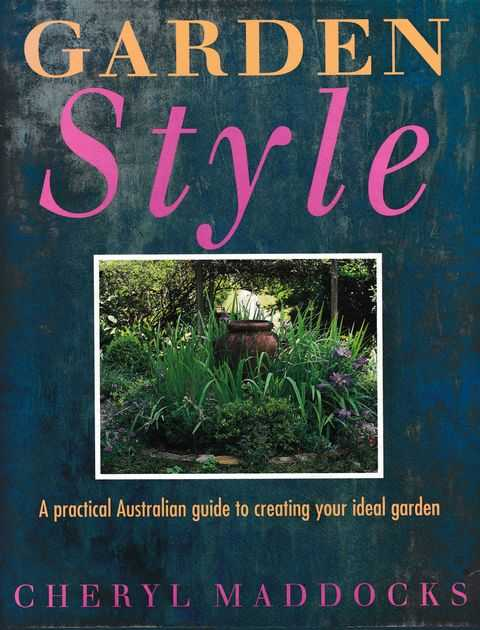 Image for Garden Style: A Practical Australian Guide to Creating Your Ideal Garden