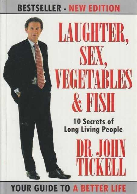 Image for Laughter, Sex, Vegetables & Fish - 10 Secrets Of Long Living People