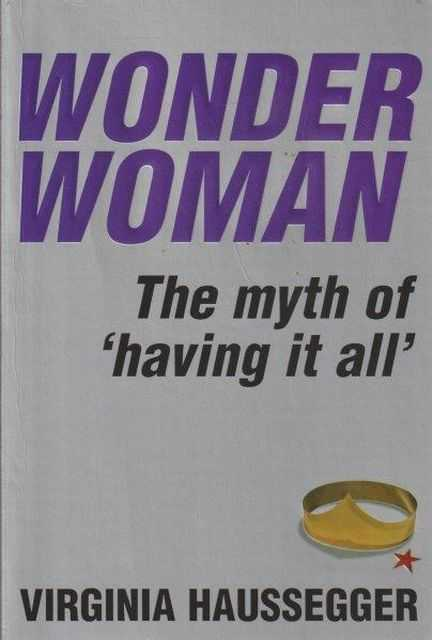 Image for Wonder Woman - The Myth Of 'Having It All'