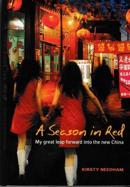 Image for A Season in Red: My Great Leap Forward Into The New China