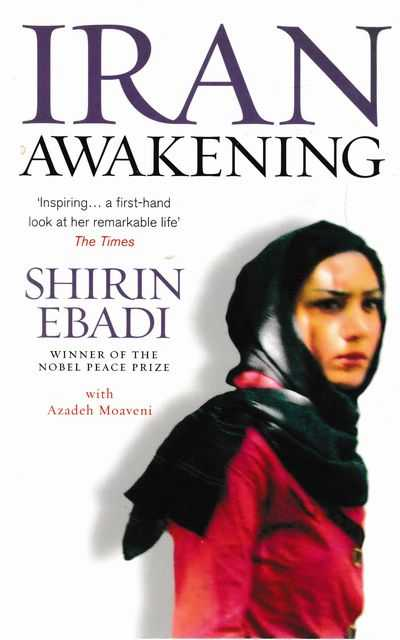 Image for Iran Awakening: From Prison to Peace Prize: One Woman's Struggle At The Crossroads of History