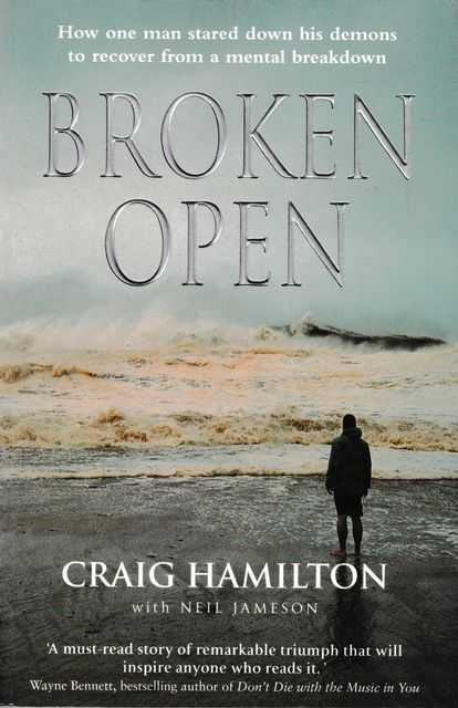 Image for Broken Open: How One Man Stared Down His Demons To Recover From A Mental Breakdown