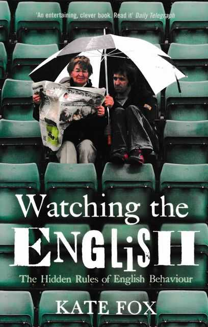 Image for Watching The English: The Hidden Rules of English Behaviour