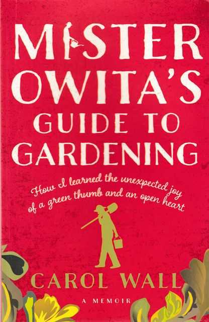 Image for Mister Owita's Guide to Gardening: How I Learned the Unexpected Joy of a Green Thumb and an Open Heart