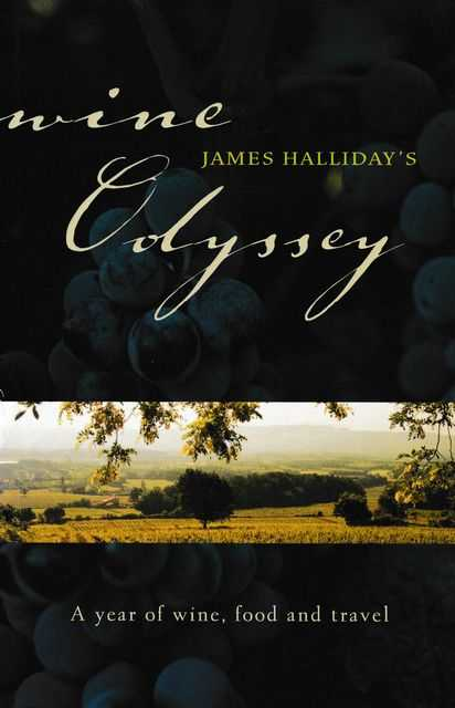 Image for James Halliday's Wine Odyssey: A year of Wine, Food and Travel