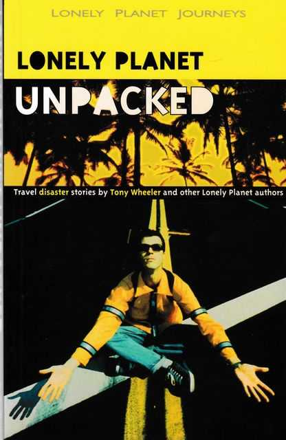 Image for Lonely Planet Unpacked: Travel Disaster Stories