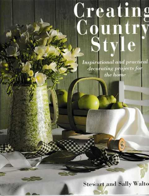 Image for Creating Country Style: Inspirational and Practical Decorating Projects for the Home