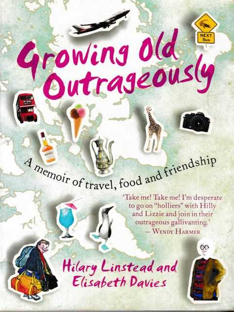 Image for Growing Old Outrageously: A Memoir of Travel, Food and Friendship