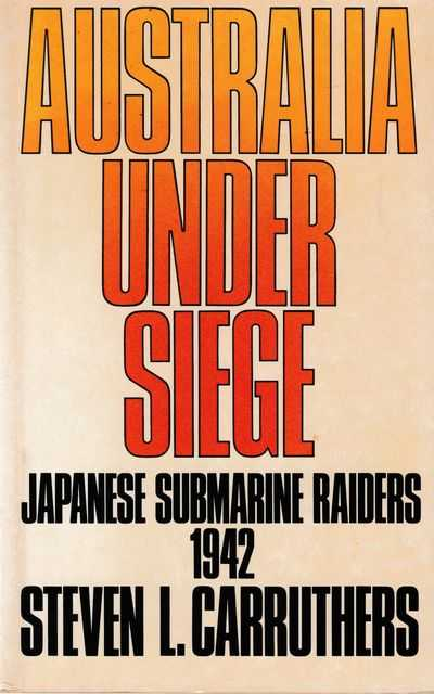 Image for Australia Under Siege: Japanese Submarine Raiders 1942