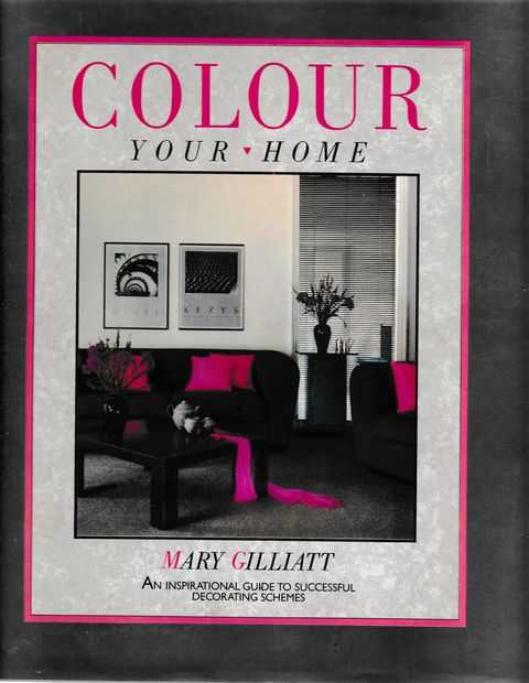 Image for Colour Your Home: An Inspiring Guide to Successful Decorating Schemes