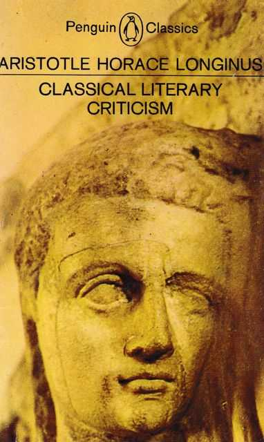 Image for Classical Literary Criticism : Aristotle-On the Art of Poetry; Horace- On the Art of Poetry; Longinus-On the Sublime