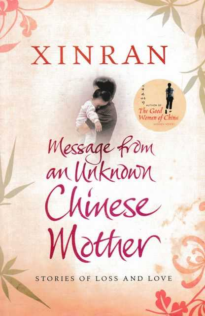 Image for Message from an Unknwon Chinese Mother: Stories of Loss and Love