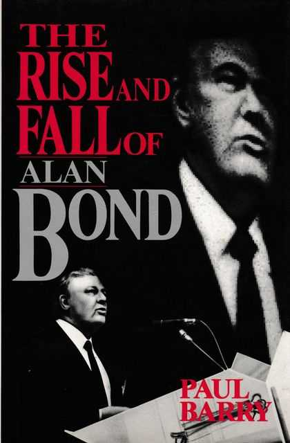Image for The Rise And Fall Of Alan Bond