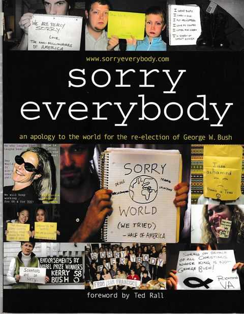 Image for Sorry Everybody : An Apology to the World for the Re-election of George W. Bush