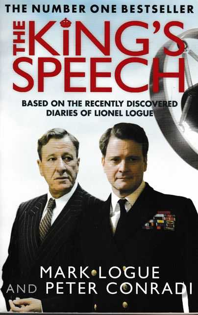 Image for The King's Speech - How One Man Saved The British Monarchy [Based on the Recently Discovered Diaries of Lionel Logue]
