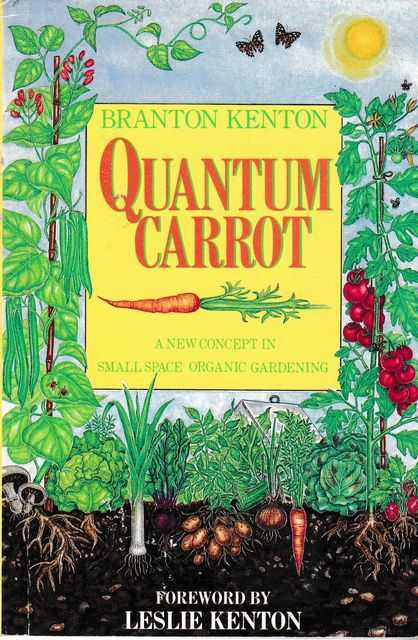 Image for Quantum Carrot: A New Concept in Small Space Organic Gardening