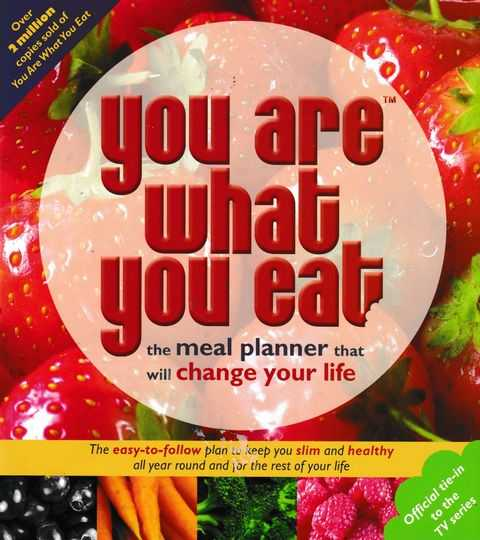 Image for You Are What You Eat: The Meal Planner That Will Change Your LIfe