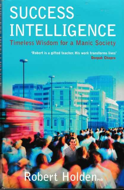 Image for Success Intelligence: Timeless Wisdom for a Manic Sociery