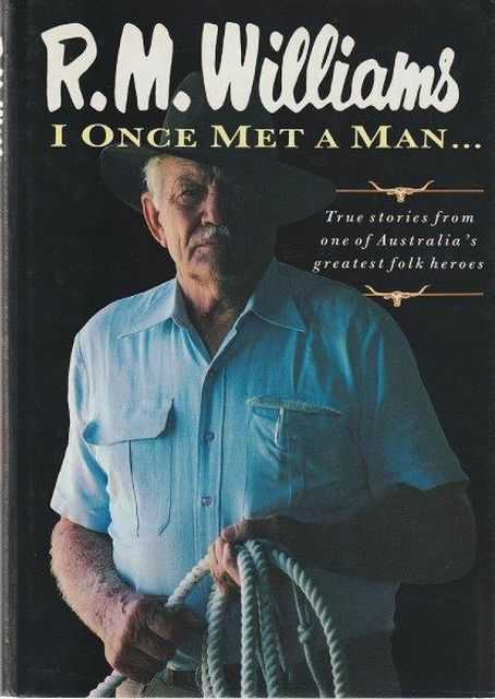 Image for I Once Met A Man...True Stories from one of Australia's Greatest Folk Heroes