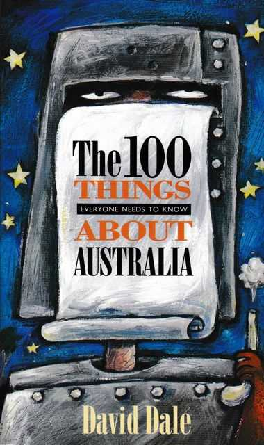 Image for The 100 Things About Australia Everyone Needs to Know