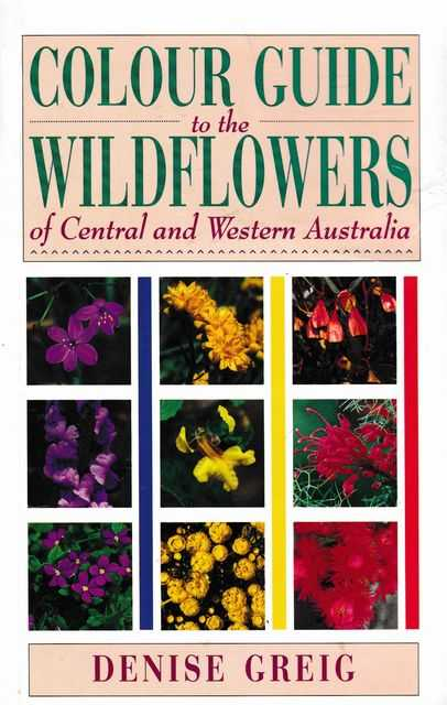 Image for Colour Guide to the Wildflowers of Central and Western Australia