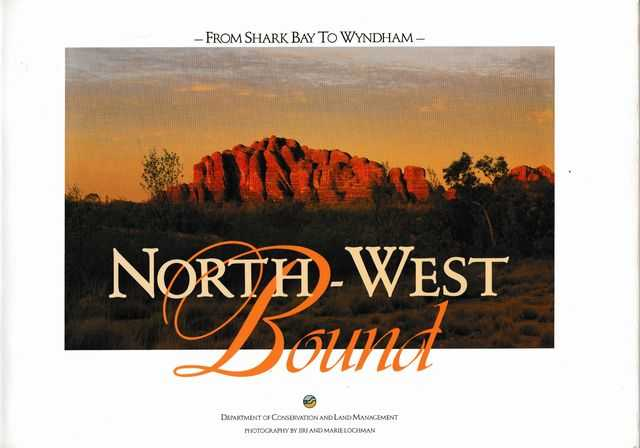 Image for North-West Bound: From Shark Bay to Wyndham