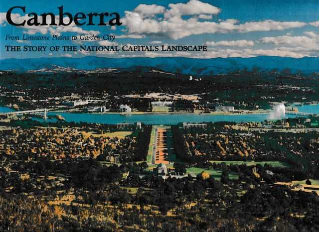 Image for Canberra: From Limestone Plains to Garden City - The Story of the National Capital's Landscape