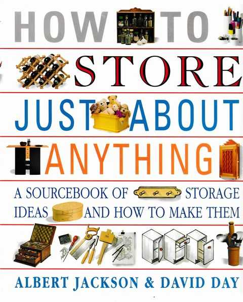 Image for How To Store Just About Anything: A Sourcebook of Storage
