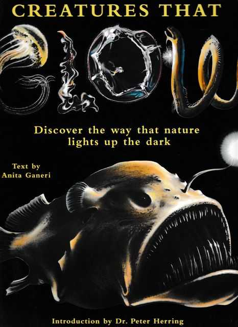 Image for Creatures That Glow: Discover the way that Nature Lights up the Dark