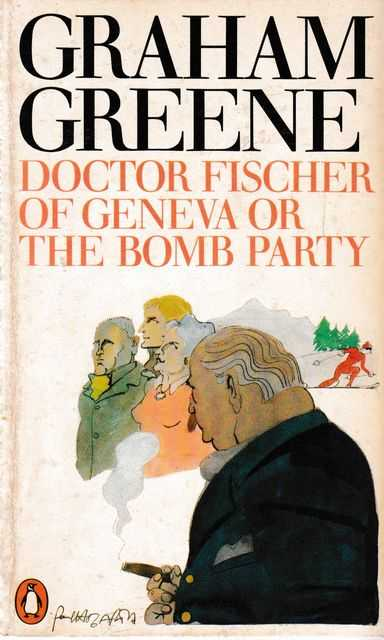 Image for Doctor Fischer of Geneva or The Bomb Party