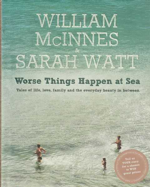 Image for Worse Things Happen At Sea - Tales Of Life, Love, Family And The Everyday Beauty In Between