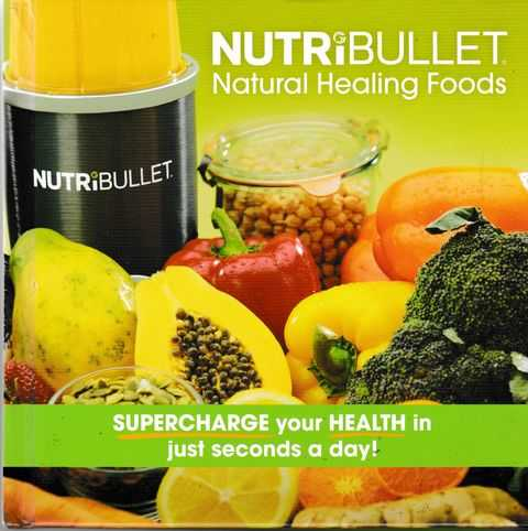 Image for Nutribullet - Natural Healing Foods - Supercharge Your Health in Just Seconds A Day !