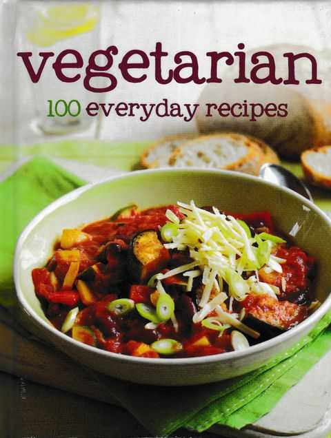 Image for Vegetarian: 100 everyday Recipes