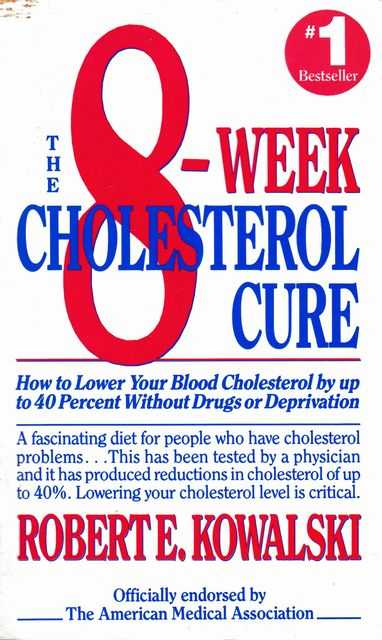 Image for The 8-Week Cholesterol Cure: How to Lower Your Cholesterol by Up to 40 Percent Without Drugs or Deprivation