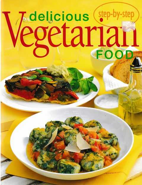 Image for Step-By-Step Delicious Vegetarian Food