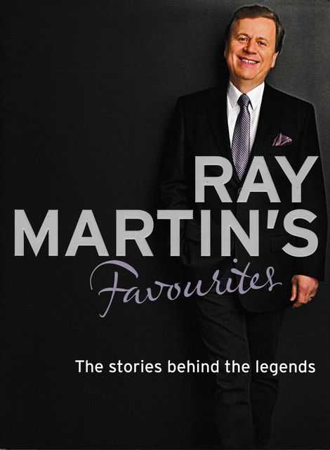 Image for Ray Martin's Favourites: The Stories Behind The Legends