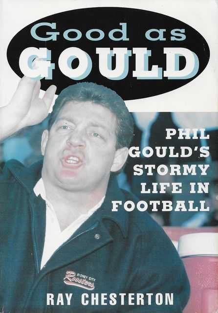 Image for Good as Gould: Phil Gould's Stormy Life in Football