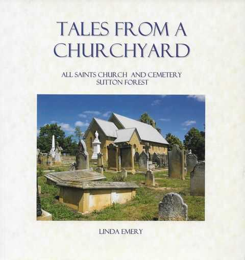 Image for Tales from a Churchyard: All Saints Church and Cemetery Sutton Forest