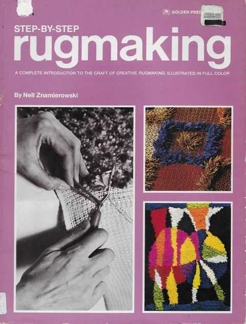 Image for Step-By-Step Rugmaking: A Complete Introduction to the Craft of Creative Rugmaking
