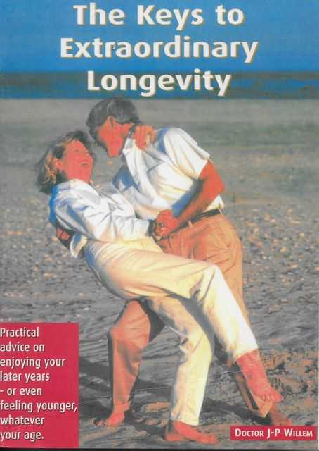 Image for The Keys to Extraordinary Longevity: Practical Advice on Enjoying Your Later Years - Or Even Feeling Younger, Whatever The Age
