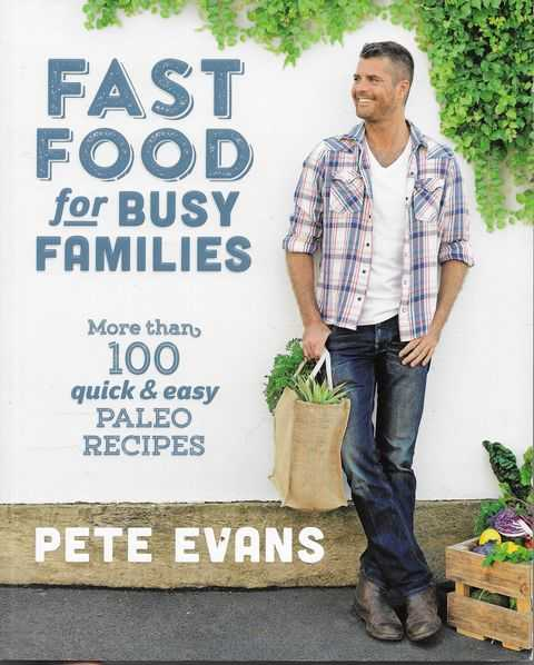 Image for Fast Food For Busy Families: More than 100 Quick & Easy Paleo Recipes
