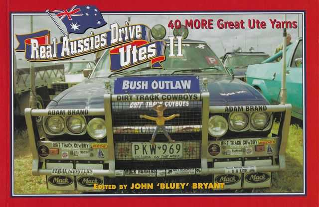 Image for Real Aussies Drive Utes II: 40 More Great Ute Stories