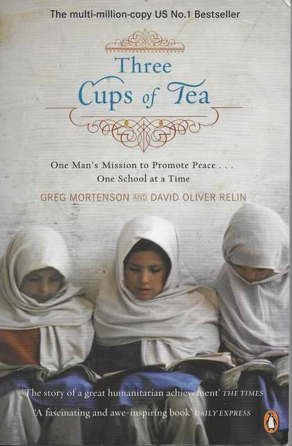 Image for Three Cups of Tea: One Man's Extraordinary Journey to Promote Peace...One School At A Time