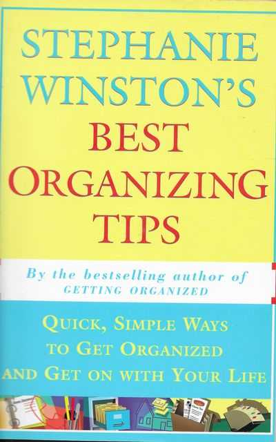 Image for Stephanie Winston's Best Organizing Tips: Quick, Simple Ways to Get Organised and Get on with Your Life